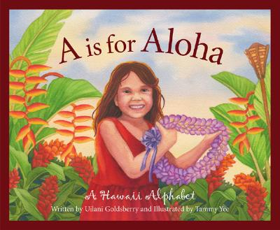 A is for Aloha By Goldsberry, U'Ilani/ Yee, Tammy (ILT)